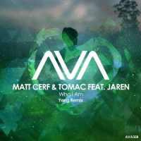 Matt Cerf & Tomac feat. Jaren - Who I Am (Yang Remix)