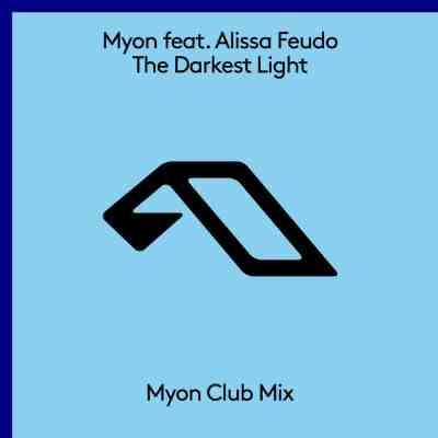 Myon feat. Alissa Feudo - The Darkest Light (Myon Club Mix)