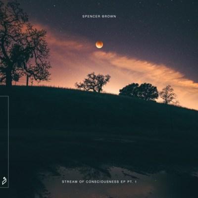 Spencer Brown - Stream of Consciousness EP Pt. 1