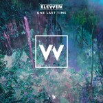 Elevven – One Last Time