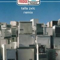 Fridge - Paradise (Talla 2XLC Remix)