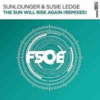 Sunlounger & Susie Ledge - The Sun Will Rise Again (Paul Denton & Gundamea Remixes)