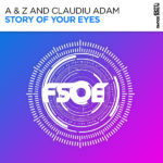 A & Z and Claudiu Adam – Story Of Your Eyes