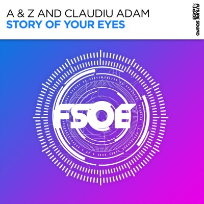 A & Z and Claudiu Adam - Story Of Your Eyes
