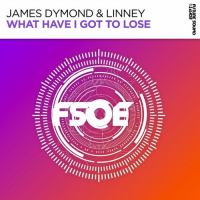 James Dymond & Linney - What Have I Got To Lose