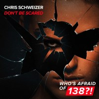 Chris Schweizer - Don't Be Scared