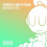 Super8 & Tab vs. Fatum – Open My Eyes