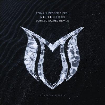Roman Messer & FEEL - Reflection (Ahmed Romel Remix)
