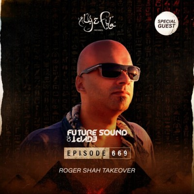 Future Sound of Egypt 669 (30.09.2020) with Roger Shah