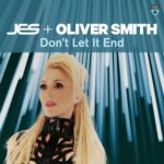 JES & Oliver Smith – Don't Let It End