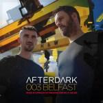 Afterdark 003 – Belfast mixed by Sneijder & Billy Gillies