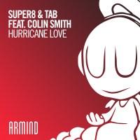 Super8 & Tab feat. Colin Smith - Hurricane Love