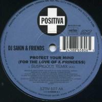 DJ Sakin & Friends - Protect Your Mind (Suspicious Remix)