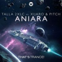 Talla 2XLC vs. Xijaro & Pitch - Aniara