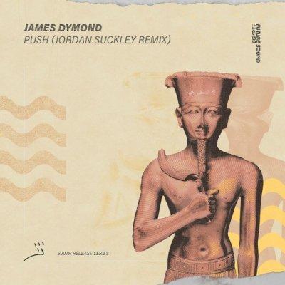 James Dymond - Push (Jordan Suckley Remix)