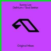 Sunny Lax - Delirium / Soul Seeker