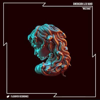 DIM3NSION & DJ Nano - Mistake