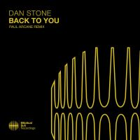 Dan Stone - Back To You (Paul Arcane Remix)