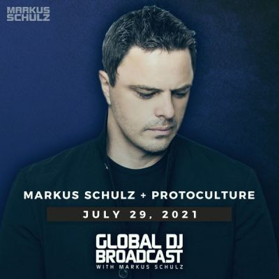 Global DJ Broadcast (30.07.2021) with Markus Schulz & Protoculture
