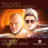 Talla 2XLC & Christina Novelli - I've Been Gone So Long