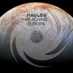 Maglev – Reaching Europa