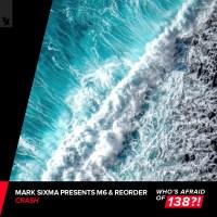 Mark Sixma presents M6 & ReOrder feat. Sydnee Carter - Crash