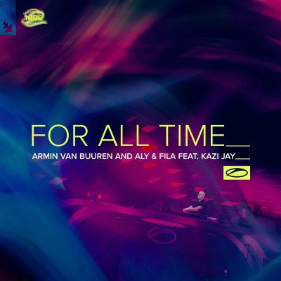Armin van Buuren and Aly & Fila feat. Kazi Jay - For All Time