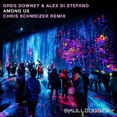 Greg Downey & Alex Di Stefano - Among Us (Chris Schweizer Remix)
