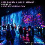 Greg Downey & Alex Di Stefano – Among Us (Chris Schweizer Remix)