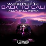 Mauro Picotto – Back To Cali (Talla 2XLC Remix)