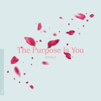 ALPHA 9 - The Purpose Is You