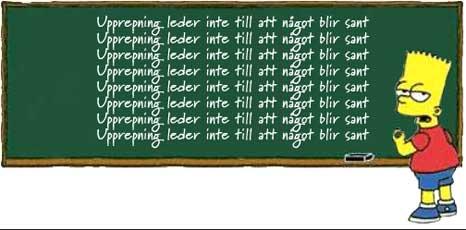 Bart försöker lära sig att något som upprepas ofta inte nödvändigtvis behöver vara sant