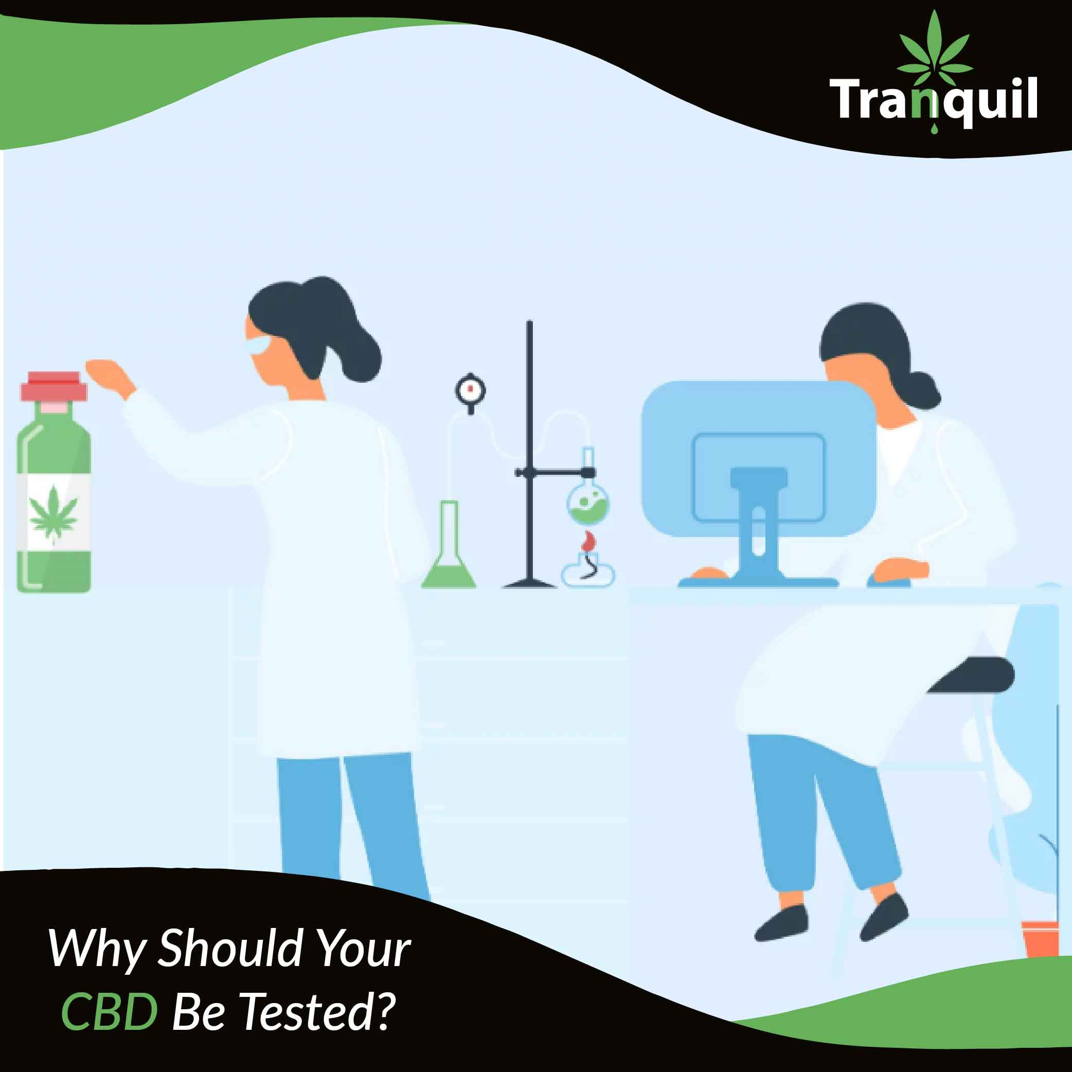 Why Should Your CBD Be Tested