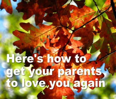 heres-how-to-get-your-parents-to-love-you-again-crop