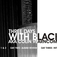 3 Days with Black aka Colin Vearncombe - Exclusive Interview, Album Review and more...