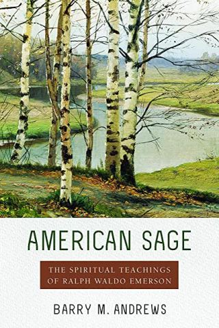 American Sage The Spiritual Teachings of Ralph Waldo Emerson by Barry M. Andrews Book Cover