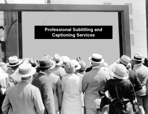 Subtitling Services and captioning services
