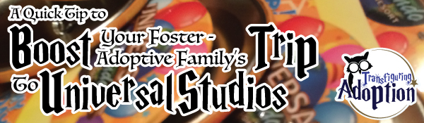 quick-tip-to-boost-foster-adoptive-familys-trip-to-universal-studios-orlando-header