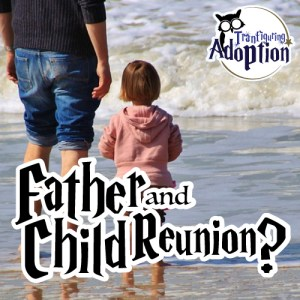 father-child-reunion-seeking-birth-father-social-media