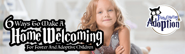 6-ways-make-home-welcoming-for-foster-adoptive-children-header