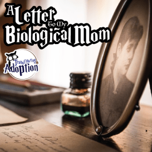 letter-to-my-biological-mom-adoptee