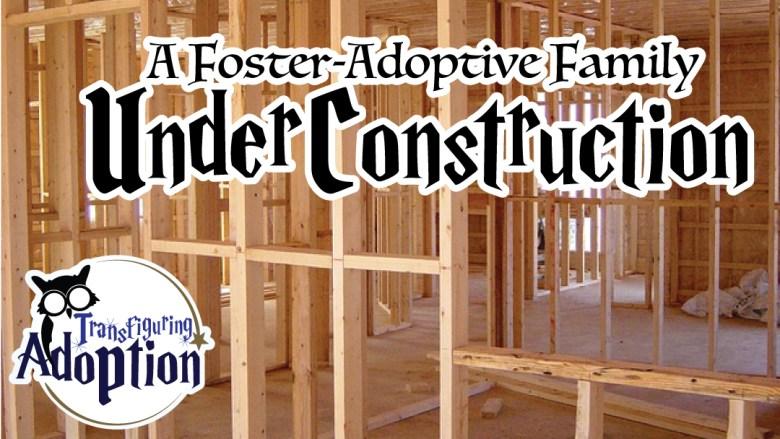 foster-adoptive-family-under-construction-facebook