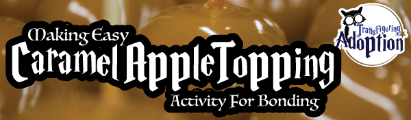 making-easy-caramel-apple-topping-transfiguring-adoption-header