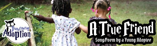 true-friend-adoptee-song-poem-transfiguring-adoption-header