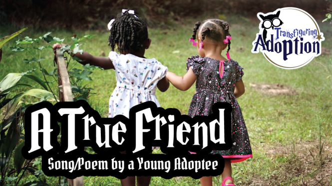 true-friend-adoptee-song-poem-transfiguring-adoption-rectangle