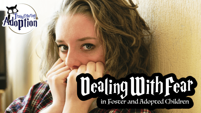 dealing-with-fear-foster-adopted-children-rectangle