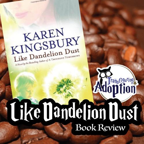 like-dandelion-dust-karen-kingsbury-book-review-square
