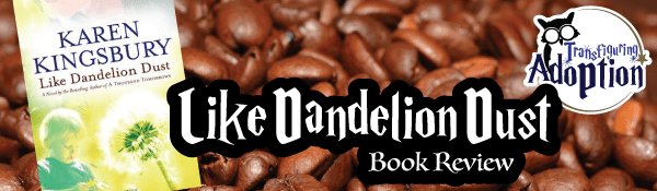 like-dandelion-dust-karen-kingsbury-book-review-header