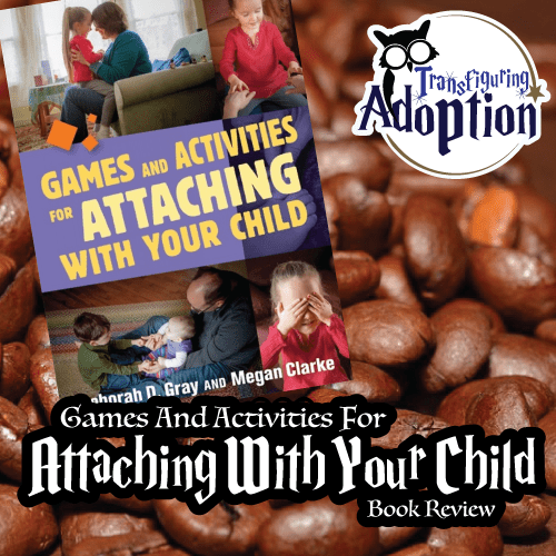games-activities-attaching-with-your-child-book-review-transfiguring-adoption-square