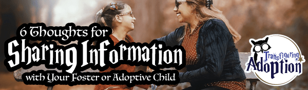 six-thoughts-sharing-info-foster-adoptive-kids-header